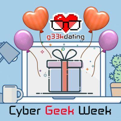 Cyber Geek Week!