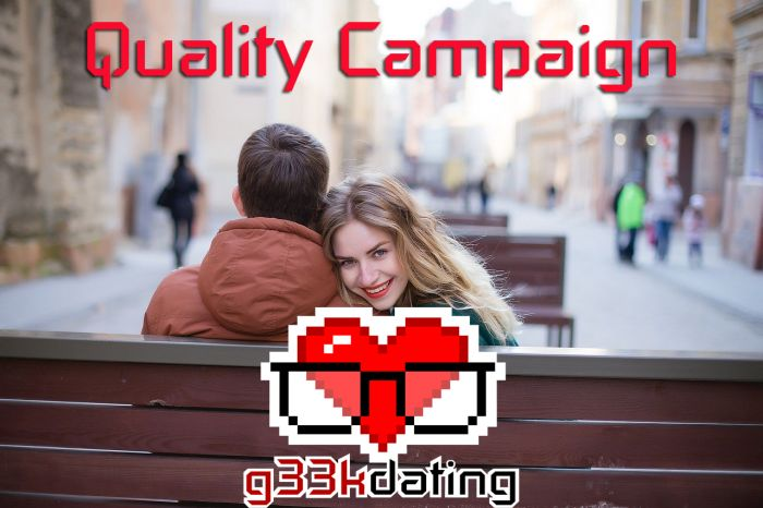 Quality Campaign g33kdating